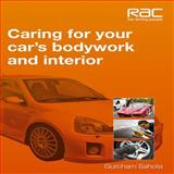 Caring for Your Car's Bodywork and Interior, Gurcham Sahota, 1845843886