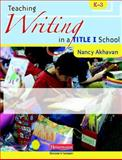 Teaching Writing in Title I Schools, K-3, Akhavan, Nancy, 0325013888