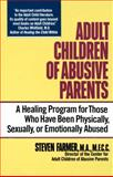 Adult Children of Abusive Parents, Steven Farmer and Mfcc, Steven Farmer, 0345363884