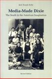 Media-Made Dixie : The South in the American Imagination, Kirby, Jack Temple, 0820323888