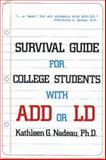 Survival Guide for College Students with ADHD or LD, Nadeau, Kathleen G., 1591473888