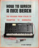 How to Wreck a Nice Beach, Dave Tompkins, 1933633883
