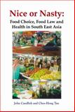 Nice or Nasty : Food Choice, Food Law and Health in South East Asia, Candlish, John and Tan, Chee Hong, 9812433880