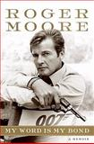 My Word Is My Bond, Roger Moore, 0061673889