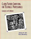 Client/Server Computing for Technical Professionals : Concept and Solutions, Hart, Johnson M. and Rosenberg, Barry, 0201633884