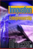 Innovation and Entrepreneurship : Practice and Principles, Drucker, Peter F., 0750643889