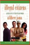 Illegal Citizens : Queer Lives in the Muslim World, Jama, Afdhere, 0980013887