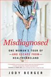 Misdiagnosed, Jody Berger, 1402293887