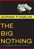 The Big Nothing, Adrian Fogelin, 1561453889