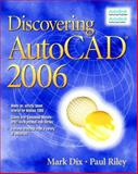 Discovering Autocad 2006, Mark Dix and Paul Riley, 0131713884