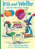Iris and Walter and the Birthday Party, Elissa Haden Guest, 0152053883