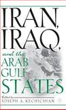 Iran, Iraq and the Arab Gulf States, Kechichian, Joseph A., 0312293887