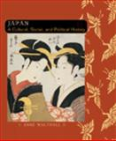 Japan : A Cultural, Social, and Political History, Walthall, Anne, 0618133887