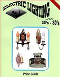 Electric Lighting of the 20's and 30's, L-W Publishing, 0891453881