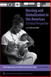 Nursing and Globalization in the Americas : A Critical Perspective, Breda, Karen Lucas, 0895033887