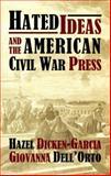Hated Ideas and the American Civil War Press, Dicken-Garcia, Hazel and Dell'Orto, Giovanna, 0922993882