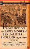 Prose Fiction and Early Modern Sexualities in England, 1570-1640, , 1403963886