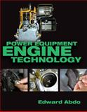 Power Equipment Engine Technology, Abdo, Edward, 1418053880