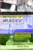 Methods of Murder : Beccarian Introspection and Lombrosian Vivisection in Italian Crime Fiction, Past, Elena, 1442643889