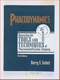 Phacodynamics : Mastering the Tools and Techniques of Phacoemulsification Surgery, Seibel, Barry, 1556423888
