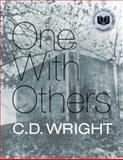 One with Others, C. D. Wright, 1556593880