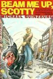 Beam Me up, Scotty, Michael Guinzburg, 1559703881