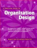 Organization Design : A Practical Guide, Davis, Margaret R. and Weckler, David A., 1560523883
