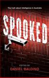 Spooked : The Truth about Intelligence in Australia, , 1742233880
