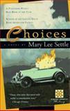 Choices, Mary Lee Settle, 0156003880