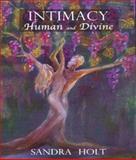 Intimacy, Human and Divine, Sandra Holton, 028105388X
