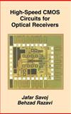 High-Speed CMOS Circuits for Optical Receivers, Savoj, Jafar and Razavi, Behzad, 079237388X