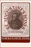 St. Augustine's Bones, Harold Samuel Stone, 1558493883