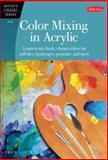 Color Mixing in Acrylic, Walter Foster Creative Team, 1600583881