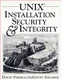 UNIX Installation Security and Integrity, Ferbrache, David and Shearer, Gavin, 0130153893
