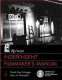 IFP/West Independent Filmmaker's Manual, LaLoggia, Nicole Shay and Wurmfeld, Eden H., 0240803892