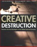Creative Destruction : Business Survival Strategies in the Global Internet Economy, , 026213389X