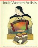 Inuit Women Artists, Marion E. Jackson, Odette Leroux, 0295973897