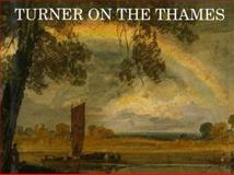 Turner on the Thames : River Journeys in the Year 1805, Hill, David, 0300053894