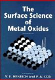 The Surface Science of Metal Oxides, Henrich, Victor E. and Cox, P. A., 052144389X