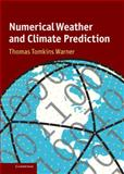 Numerical Weather and Climate Prediction, Warner, Thomas Tomkins, 0521513898