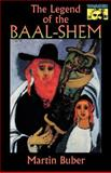 The Legend of the Baal-Shem, Buber, Martin, 0691043892