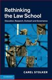 Rediscovering the Law School : Education, Research, Outreach and Governance, Stolker, Carel, 1107073898