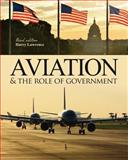 Aviation and the Role of Government, Lawrence, Harry W, 1465223894