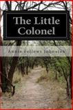 The Little Colonel, Annie Fellows Johnston, 1500483893