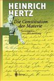 Die Constitution der Materie : Eine Vorlesung Ãœber Die Grundlagen der Physik Aus Dem Jahre 1884, Hertz, Heinrich, 3540643893