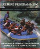 Leisure Programming : A Service-Centered and Benefits Approach, Edginton, Christopher R. and Edginton, Susan R., 0072353899