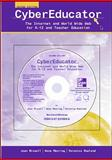 CyberEducator : The Internet and World Wide Web for K-12 and Teacher Education, Bissell, Joan S. and Manring, Anna, 0072423897