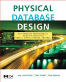 Physical Database Design : The Database Professional's Guide to Exploiting Indexes, Views, Storage, and More, Teorey, Toby J. and Nadeau, Tom, 0123693896