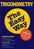 Trigonometry the Easy Way, Downing, Douglas D., 0812043898