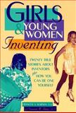 Girls and Young Women Inventing, Frances A. Karnes and Suzanne M. Bean, 091579389X